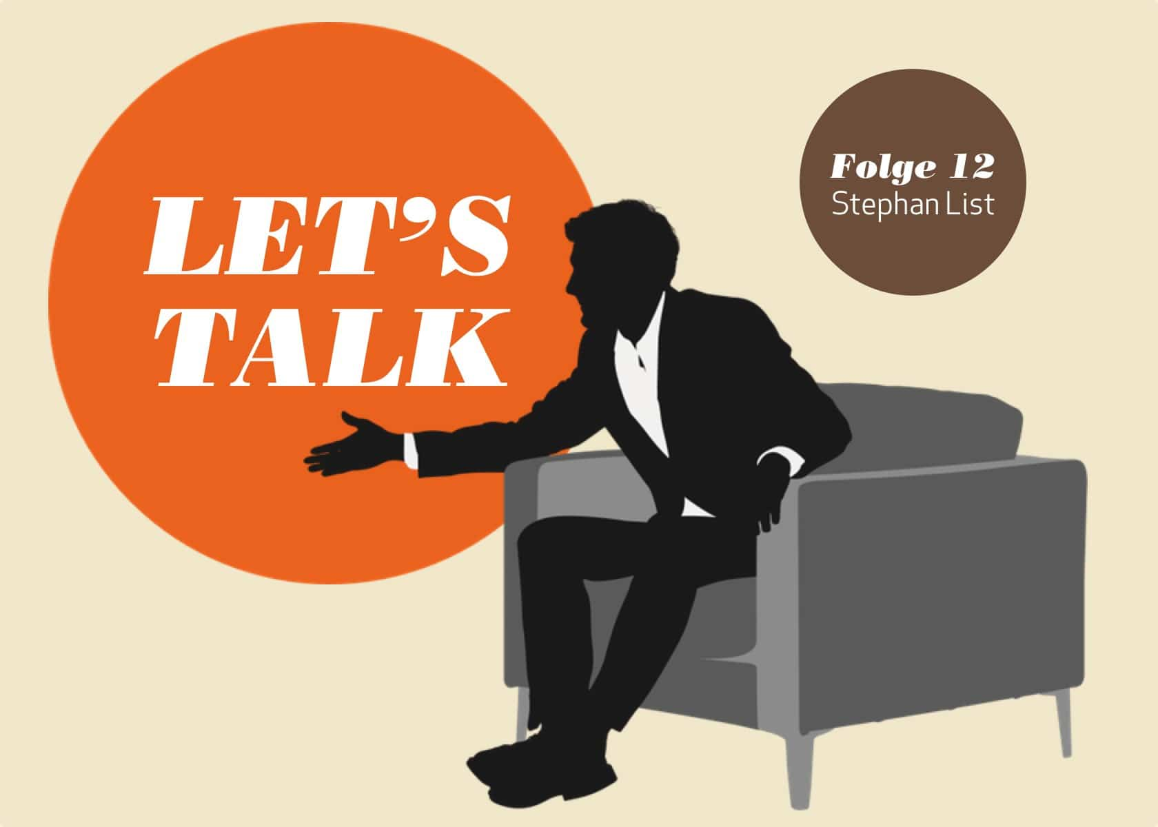 Let's Talk – Folge 12: Stephan List