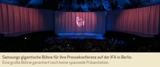 Samsungs gigantische Bühne für ihre Pressekonferenz auf der IFA in Berlin. Eine große Bühne garantiert noch keine spannede Präsentation.