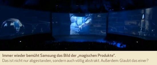 """Immer wieder bemüht Samsung das Bild der """"magischen Produkte"""". Das ist nicht nur abgestanden, sondern auch völlig abstrakt. Außerdem: Glaubt das einer?"""