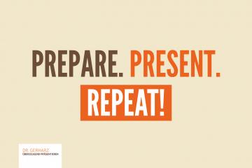 Wie wird man souverän beim Vortragen? -> Prepare. Present. Repeat!